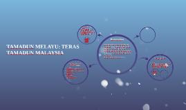 TAMADUN MELAYU: TERAS TAMADUN MALAYSIA