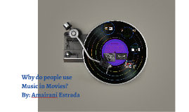 Why do People use Music in Movies?