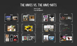 THE HAVES VS. THE HAVE-NOTS