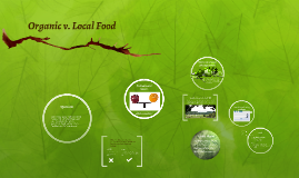 Organic v. Local Food Production