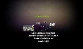 La modernisation de la société québécoise - cours 4