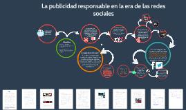 Copy of Tema 1. (2) La publicidad responsable en la era de las redes sociales