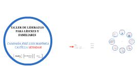 TALLER DE LIDERAZGO  PARA LÍDERES Y FAMILIARES