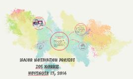 Copy of Major Motivation Project