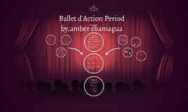 Copy of Ballet d'Action Period