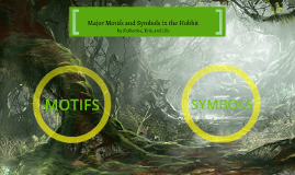 Copy of Major Motif's and Symbols in the Hobbit