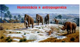 3_Hominizácia a antropogenéza