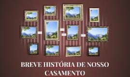 BREVE HISTÓRIA DE NOSSO CASAMENTO
