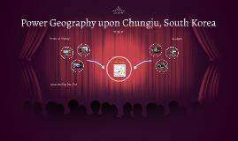 Power Geography upon Chungju, South Korea