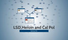 LSD,Heroin and Cal Pol