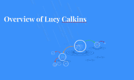 Copy of Overview of Lucy Caulkins
