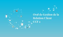 Oral de Gestion de la Relation Client