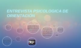 ENTREVISTA PSICOLOGICA DE ORIENTACIÓN