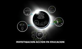 Copy of INVESTIGACION-ACCIÒN EN EDUCACION