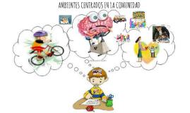 AMBIENTES CENTRADOS EN LA COMUNIDAD
