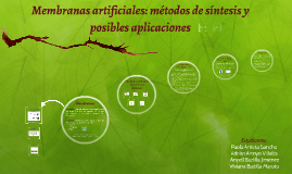 Copy of Membranas artificiales: métodos de síntesis y posibles aplic