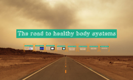 The road to healthy body systems