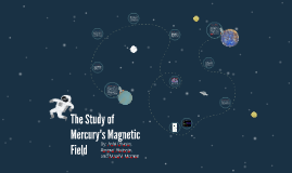 The Study of Mercury's Magnetic Field