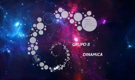 DINAMICA  GRUPO 8 2DA PC BLOQUE A