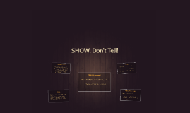SHOW, Don't Tell!