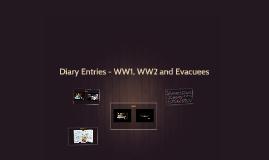 Diary Entries - WW1, WW2 and Evacuees