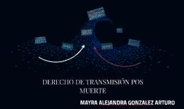DERECHO DE TRANSMISIÓN POS MUERTE