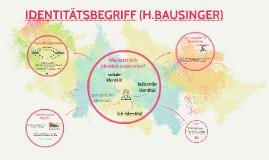 IDENTITÄTSBEGRIFF (H.BAUSINGER)