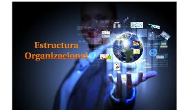 Copy of ESTRUCTURA  ORGANIZACIONAL - CASO