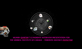 MUNIRA QURESHI 'S CANDIDATE INTERVIEW PRESENTATION FOR  THE