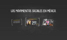 LOS MOVIMIENTOS SOCIALES EN MÉXICO.