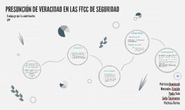 PRESUNCIÓN DE VERACIDAD FFCCS