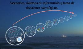 Copy of Escenarios, sistemas de información y toma de decisiones est