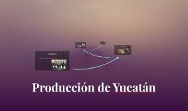 Producción de Yucatán