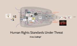 Human Rights Standards Under Threat?