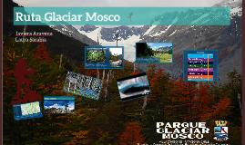 Ruta Glaciar Mosco