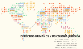 DERECHOS HUMANOS Y PSICOLOGÍA JURIDICA.
