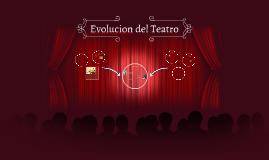 Evolucion del Teatro