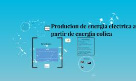 Producion de energia electrica a partir de energia eolica