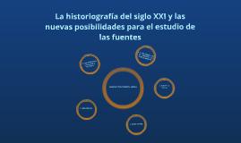 4 La historiografía del siglo XXI y las nuevas posibilidades para el estudio de las fuentes coloniales