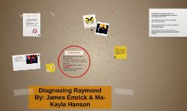 Diagnosing Raymond