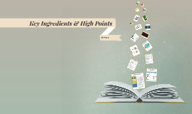 Key Ingredients and High Points