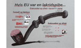 Hvis EU var en lakridspibe...