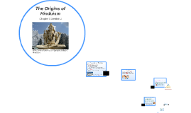 Ancient India Chp 5 Sec 2 The Origins of Hinduism