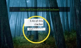 Life and Lies of Andrew Jackson