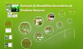 Extração de Metabólitos Secundários de Produtos Naturais