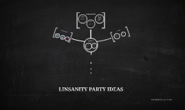 LINSANITY PARTY IDEAS