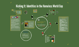 Kicking It: Identities in the Homeless World Cup