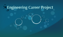 Engineering Career Project