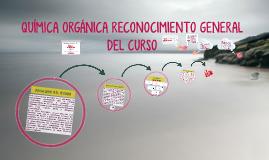 QUIMICA ORGANICA RECONOCIMIENTO GENERAL DEL CURSO