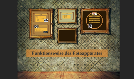 Funktionsweise des Fotoapparates